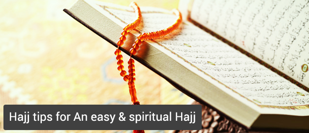 Hajj tips for An easy & spiritual Hajj